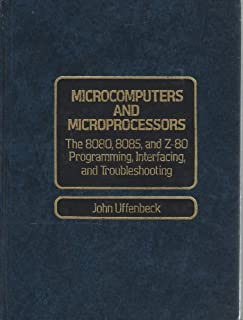 Microcomputers and Microprocessors: The 8080, 8085, and Z-80 Programming, Interfacing, and Troubleshooting