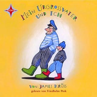 Mein Urgroßvater und ich                   Autor:                                                                                                                                 James Krüss                               Sprecher:                                                                                                                                 Friedhelm Ptok                      Spieldauer: 5 Std. und 9 Min.     17 Bewertungen     Gesamt 4,5