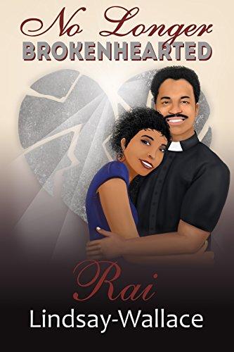 Book: No Longer Brokenhearted (Freedom Series Book 2) by Rai Lindsay-Wallace