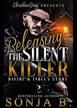 Releasing The Silent Killer: Davide and India's Story by [Sonja B., FoolProof Editing]
