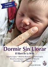 Dormir Sin Llorar: El libro de la Web (Spanish Edition)