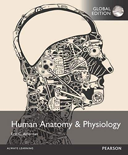 Human Anatomy and Physiology, Global Edition [Paperback] [Sep 14, 2015] Erin, C. Amerman (contributions)
