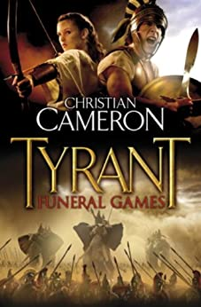 Tyrant: Funeral Games (Tyrant series Book 3) by [Christian Cameron]