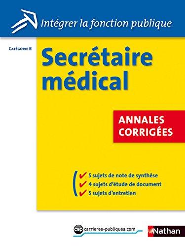 Concours Secrétaire médical - Annales corrigées - Catégorie B (Intégrer la fonction publique t. 37)