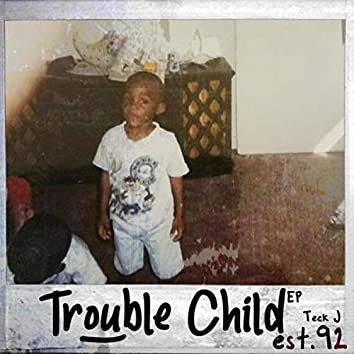 Trouble Child est. 92 EP