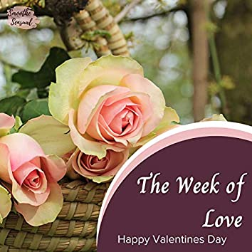 The Week Of Love - Happy Valentines Day
