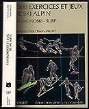 1500 exercices et jeux de ski alpin : Ski, monoski, surf