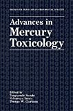 Advances in Mercury Toxicology: Proceedings of a Conference Held in Tokyo, Japan, August 1-3, 1990 (Rochester Series on Environmental Toxicity)