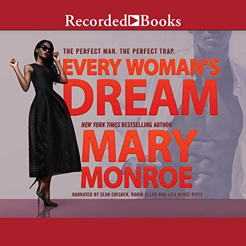 Every Woman's Dream                   By:                                                                                                                                 Mary Monroe                               Narrated by:                                                                                                                                 Sean Crisden,                                                                                        Robin Eller,                                                                                        Lisa Renee Pitts                      Length: 12 hrs and 7 mins     306 ratings     Overall 3.5