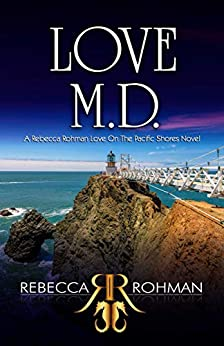 Love M.D. (Love On The Pacific Shores Series Book 2) by [Rebecca Rohman, L.A. Mitchell]