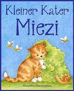 Kleiner Kater Miezi – Eine sich reimende Bildergeschichte für die Kleinsten. (German Edition) by [Alexandra Dannenmann]
