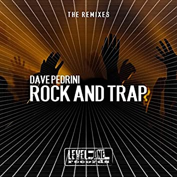 Rock And Trap (The Remixes)