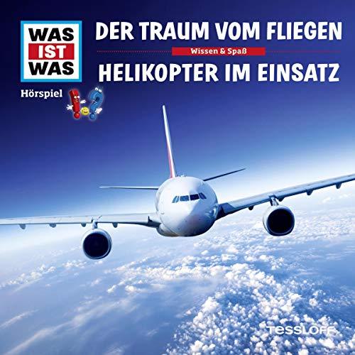 Der Traum vom Fliegen / Helikopter im Einsatz Titelbild