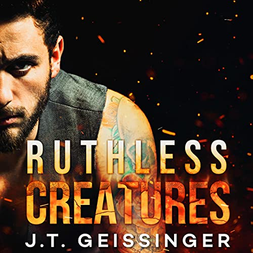 Ruthless Creatures Audiobook By J.T. Geissinger cover art