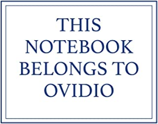 This Notebook Belongs to Ovidio