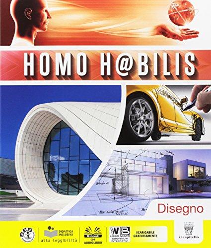 Homo h@bilis. Per la Scuola media. Con e-book. Con espansione online. Con 3 libri: Disegno-Settori-Tutor