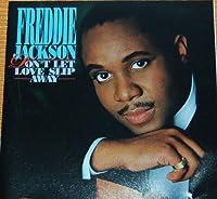 Dont Let Love Slip Away  Jackson,Fred