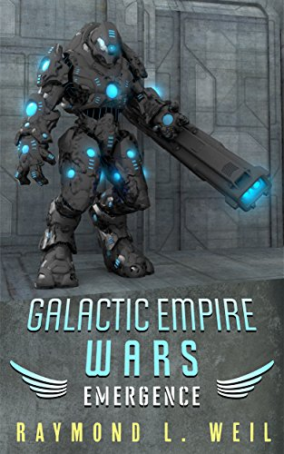 Book: Galactic Empire Wars - Emergence (The Galactic Empire Wars Book 2) by Raymond L. Weil