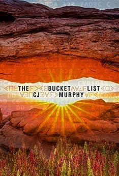 The Bucket List by [CJ Murphy]
