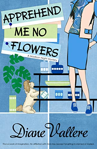 Apprehend Me No Flowers: A Madison Night Mystery by [Diane Vallere]