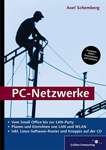 PC-Netzwerke: Planen und Einrichten von LAN und WLAN. Inkl. Fli4L und Knoppix (Galileo Computing)
