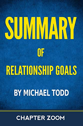 Summary of Relationship Goals by Michael Todd