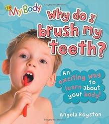 Why Do I Brush My Teeth? (My Body)