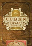 The Cuban Cigar Handbook: The Discerning Aficionado's Guide to the Best Cuban Cigars in the World (Gift) - Matteo Speranza