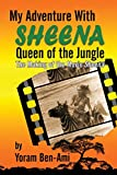 My Adventure With Sheena, Queen of the Jungle: The Making of the Movie Sheena