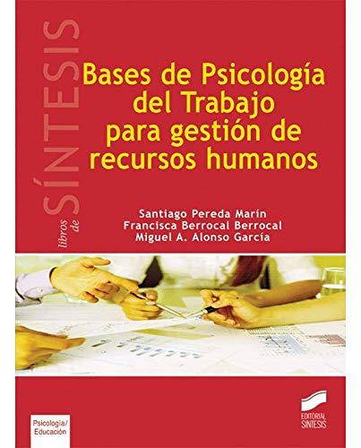 Bases de psicología del trabajo para gestión de recursos humanos: 4 (Síntesis psicología. Psicología evolutiva y de la educación)
