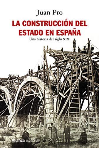 La construcción del Estado en España: Una historia del siglo XIX ...