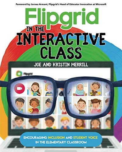 Flipgrid in the InterACTIVE Class: Encouraging Inclusion and Student Voice in the Elementary Classroom