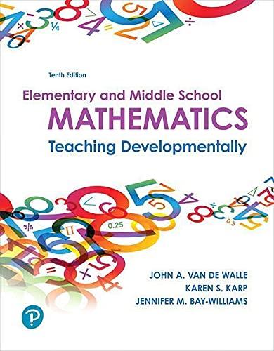 Compare Textbook Prices for Elementary and Middle School Mathematics: Teaching Developmentally 10 Edition ISBN 9780134802084 by Van de Walle, John,Karp, Karen,Bay-Williams, Jennifer