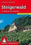 Steigerwald: mit Haßbergen und Frankenhöhe. 50 Touren mit GPS-Tracks (Rother Wanderführer)