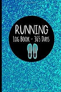 Running Log Book - 365 Day: Run Workout Journal &  Daily Running Planner - Undated Daily Running Tracker, Race List & Running Goal Log (6 x 9 inches). (Running Journals & Planners)