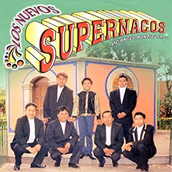 Los Nuevos Supernacos de Angel Montiel Jr.