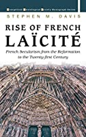 Rise of French Laïcité (Evangelical Missiological Society Monograph)