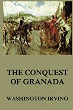 The Conquest Of Granada (Washington Irving's Collector's Edition)