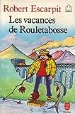 Les vacances de Rouletabosse