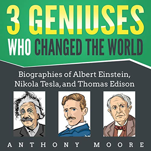 Couverture de 3 Geniuses Who Changed the World