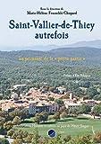 Saint-Vallier-de-Thiey autrefois: La primauté de la 'petite patrie'