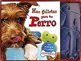 Haz Galletas para Tu Perro (Delicias y caprichos)