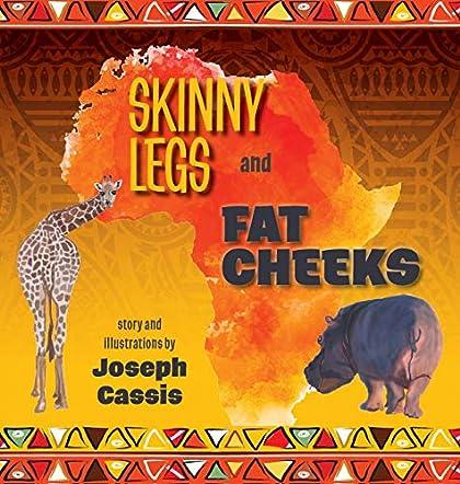 Skinny Legs and Fat Cheeks