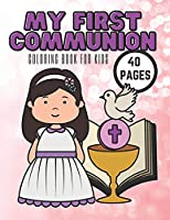 My First Communion Coloring Book For Kids: Hello Jesus Christ In Your Life, 40 Pages