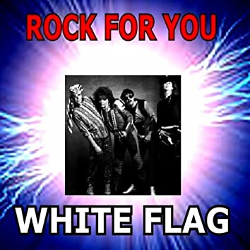 Rock for You - White Flag