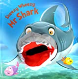 Sneezy Wheezy Mr Shark (Hand Puppet Books)