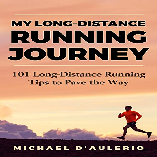 My Long-Distance Running Journey Audiobook By Michael D'Aulerio cover art