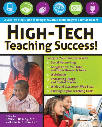 High-Tech Teaching Success! A Step-by-Step Guide to Using Innovative Technology in Your Classroom