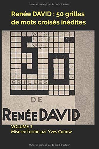 Renée DAVID : 50 grilles de mots croisés inédites