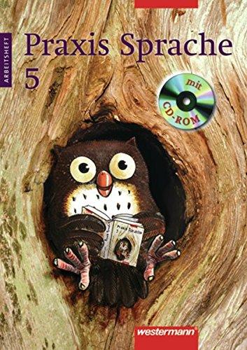 Praxis Sprache Ausgabe 2002 für Realschulen und Gesamtschulen: Arbeitsheft 5 mit Lernsoftware